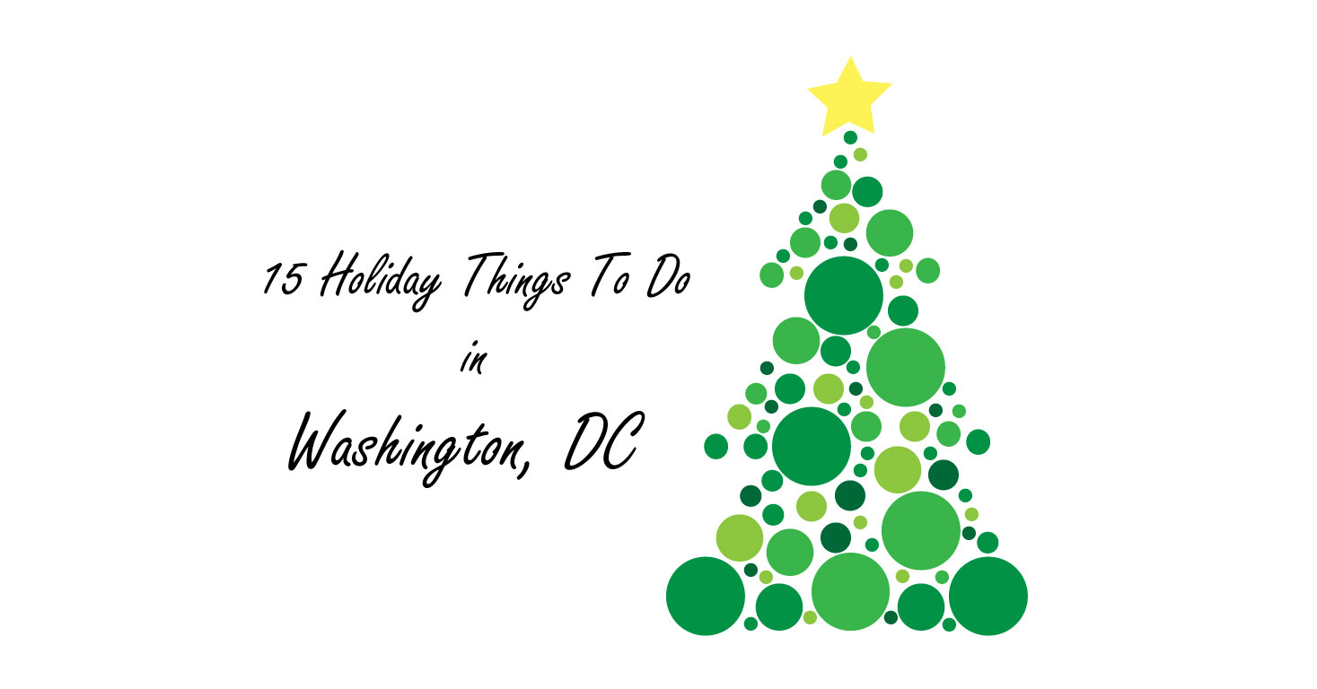15 (more) Holiday Things to Do In Washington, DC | Daycation DC